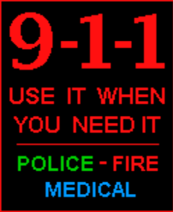 911 Use it When You Need It - Police - Fire - Medical